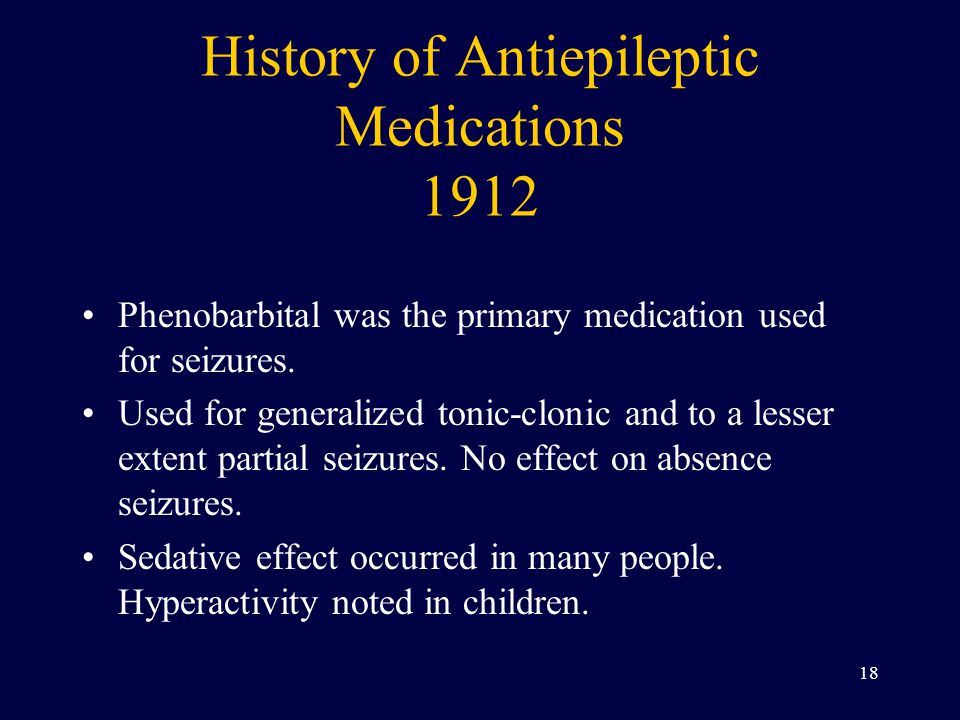 History of Antiepileptic Medications 1912