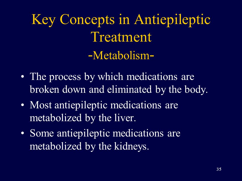 Key Concepts in Antiepileptic Treatment -Metabolism-