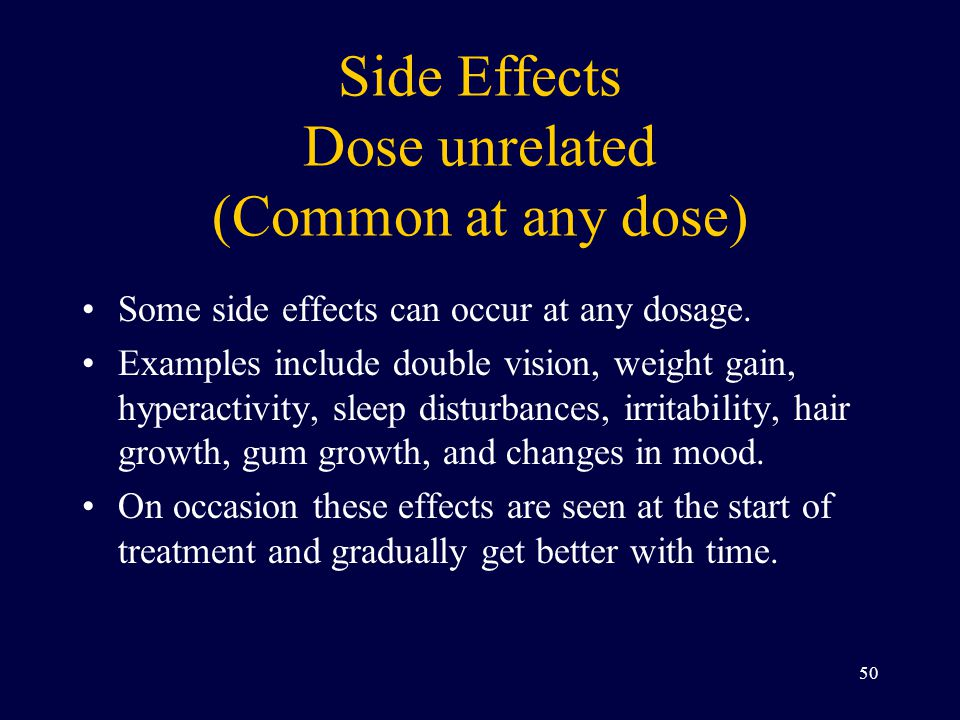 Side Effects Dose unrelated (Common at any dose)