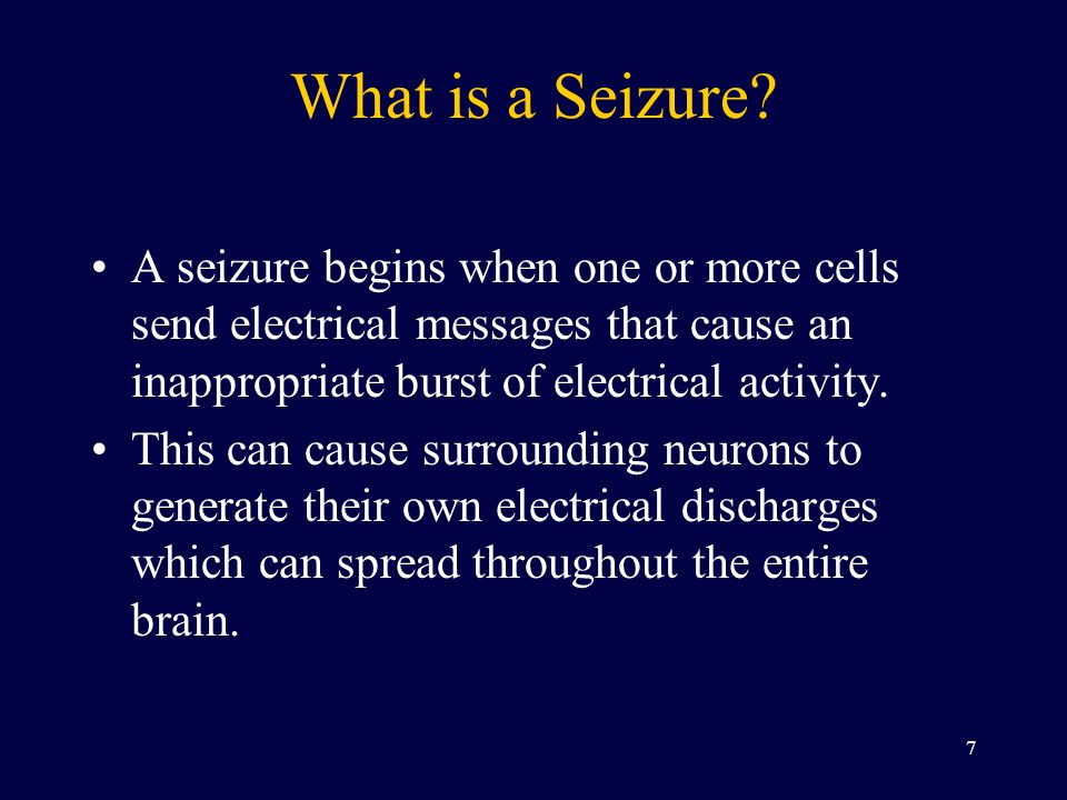 What is a Seizure A seizure begins when one or more cells send electrical messages that cause an inappropriate burst of electrical activity.