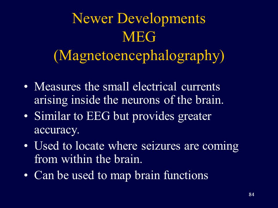Newer Developments MEG (Magnetoencephalography)
