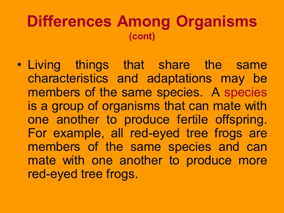 Differences Among Organisms (cont)
