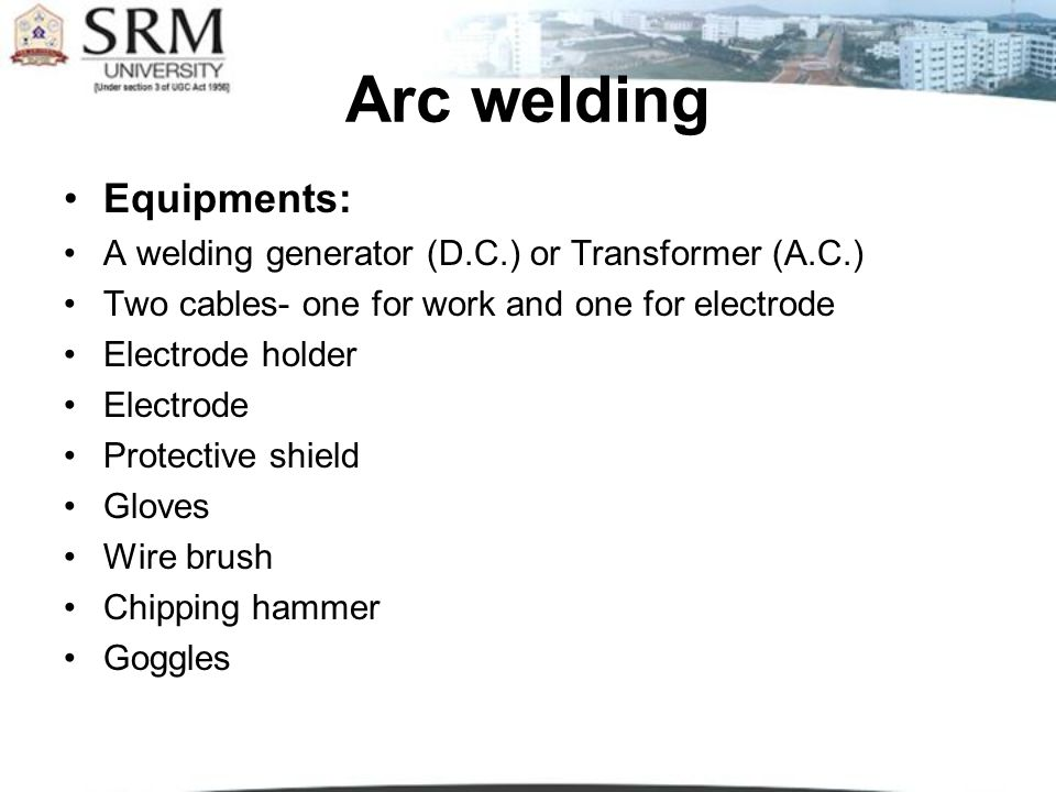 Arc welding Equipments: