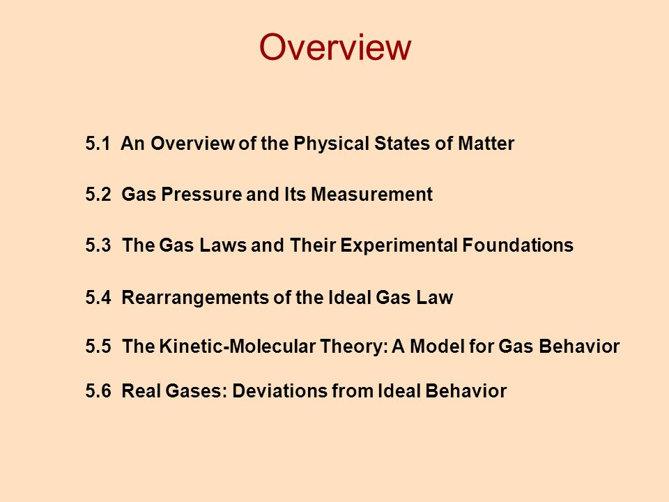 Overview 5.1 An Overview of the Physical States of Matter