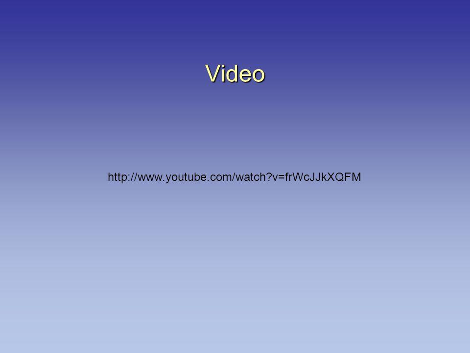 Video http://www.youtube.com/watch v=frWcJJkXQFM