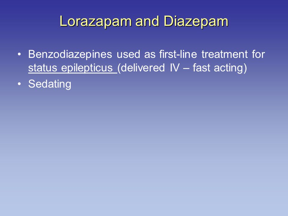 Lorazapam and Diazepam