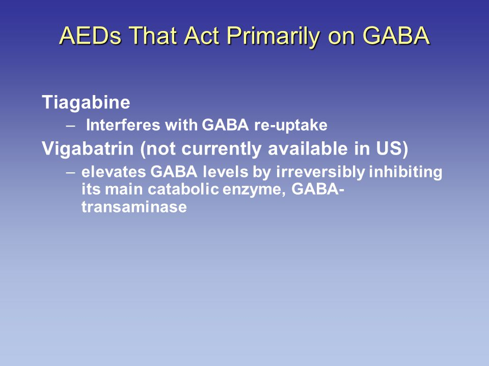 AEDs That Act Primarily on GABA