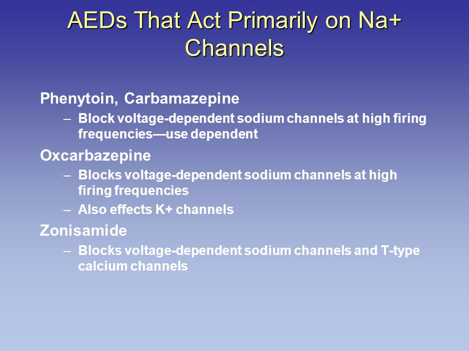 AEDs That Act Primarily on Na+ Channels