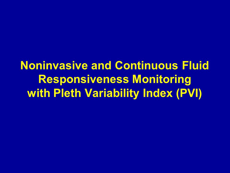 Noninvasive and Continuous Fluid Responsiveness Monitoring with Pleth Variability Index (PVI)