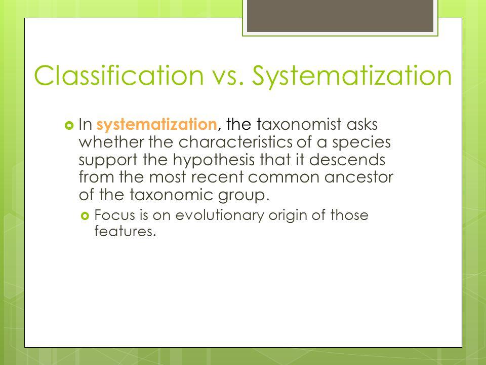 Classification vs. Systematization