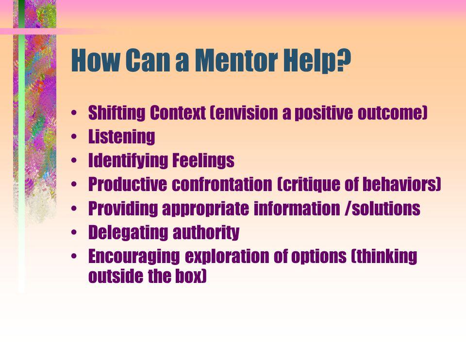 How Can a Mentor Help Shifting Context (envision a positive outcome)