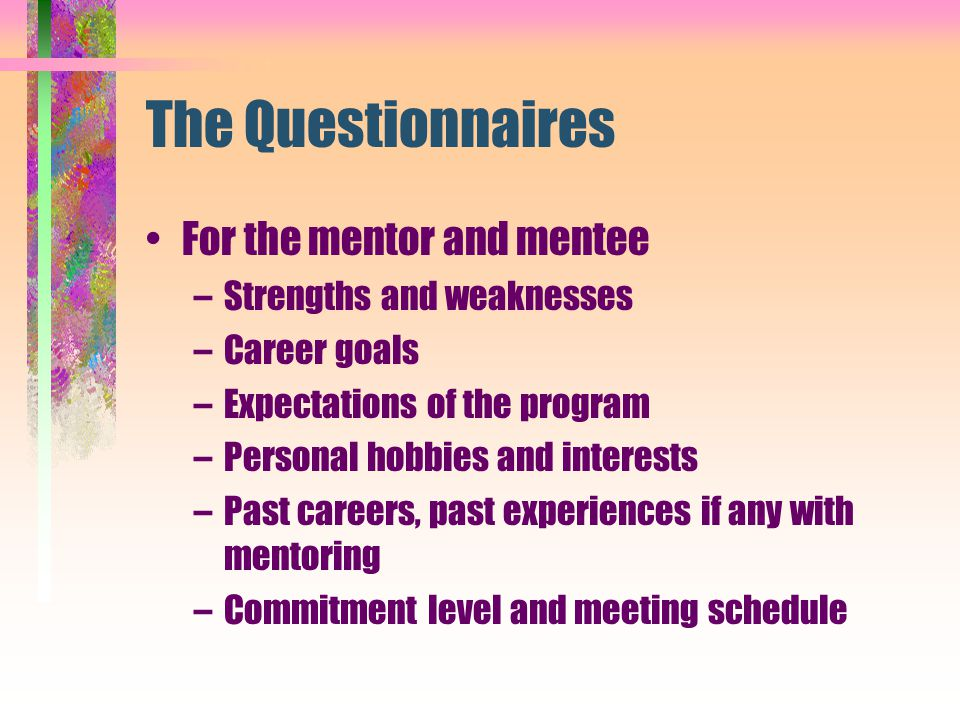 The Questionnaires For the mentor and mentee Strengths and weaknesses