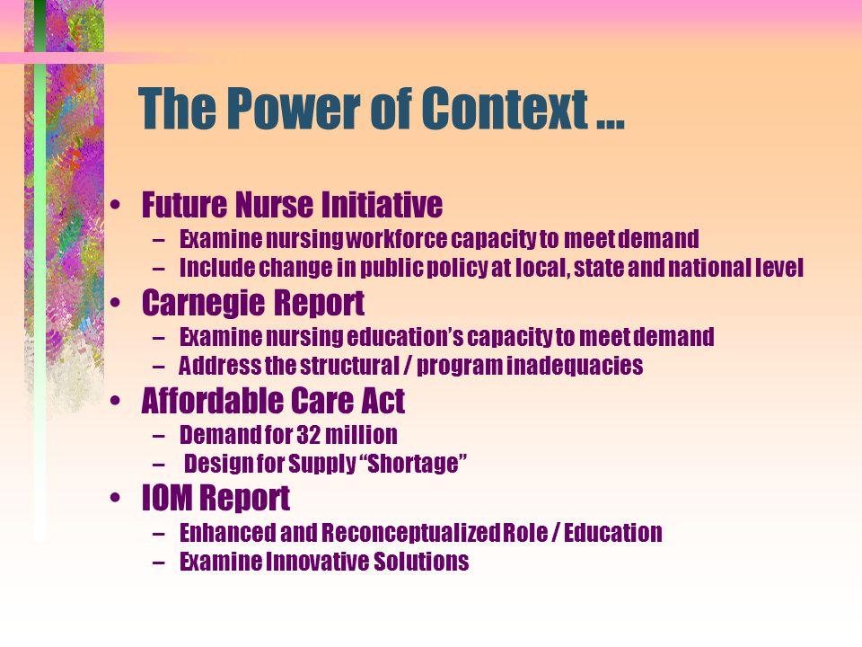 The Power of Context … Future Nurse Initiative Carnegie Report