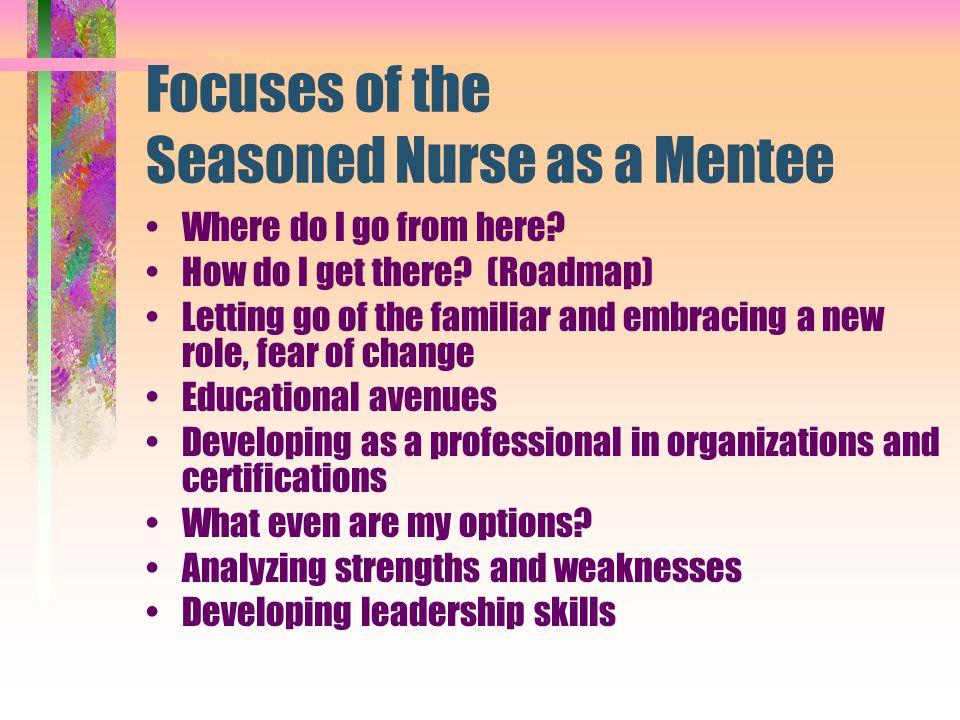 Focuses of the Seasoned Nurse as a Mentee