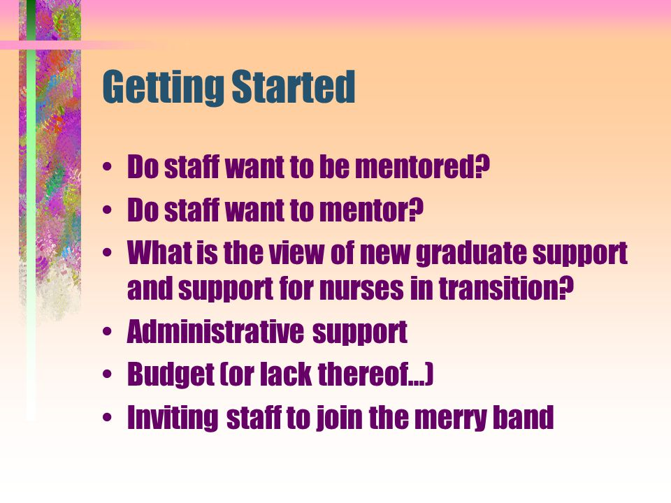 Getting Started Do staff want to be mentored Do staff want to mentor