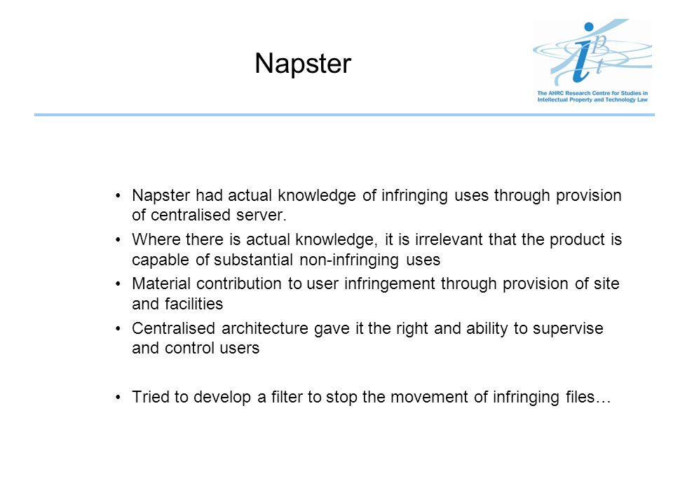 Napster Napster had actual knowledge of infringing uses through provision of centralised server.