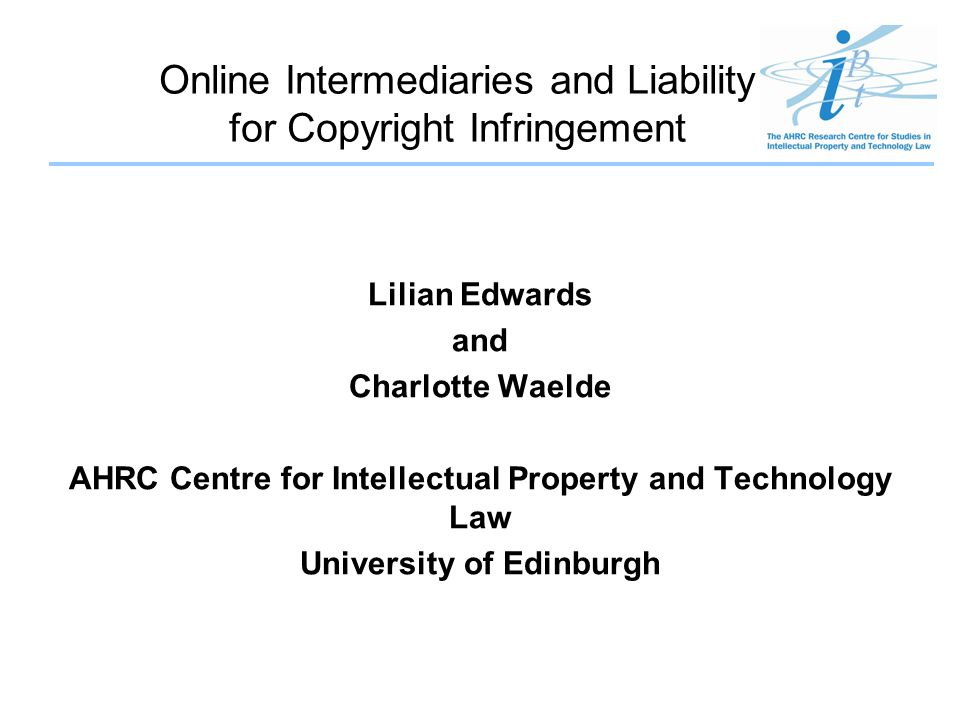 Online Intermediaries and Liability for Copyright Infringement