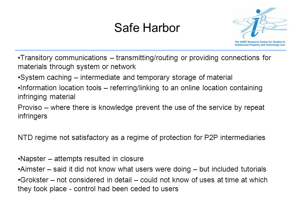 Safe Harbor Transitory communications – transmitting/routing or providing connections for materials through system or network.