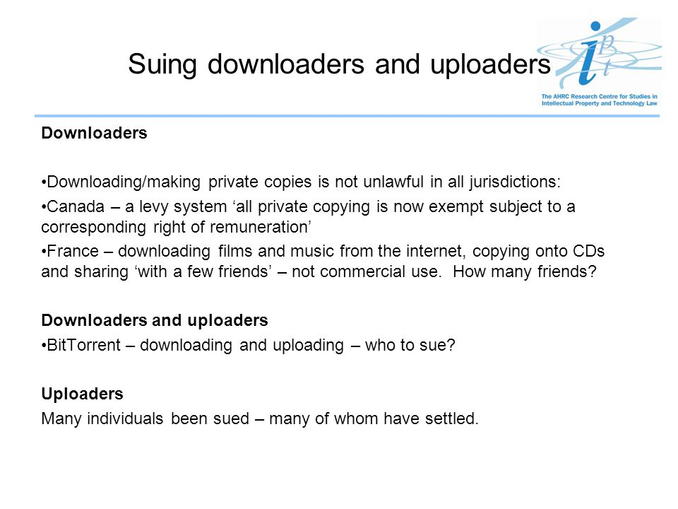 Suing downloaders and uploaders