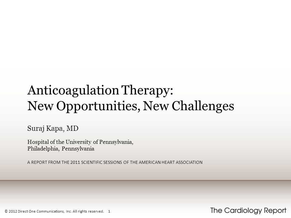 Anticoagulation Therapy: New Opportunities, New Challenges