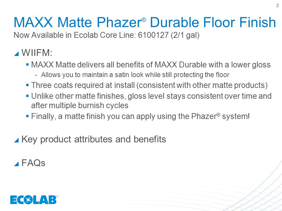 MAXX Matte Phazer® Durable Floor Finish Now Available in Ecolab Core Line: 6100127 (2/1 gal)