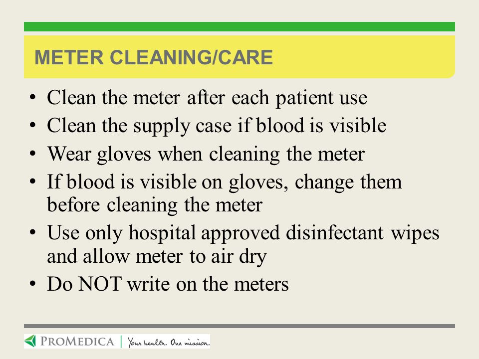 Clean the meter after each patient use
