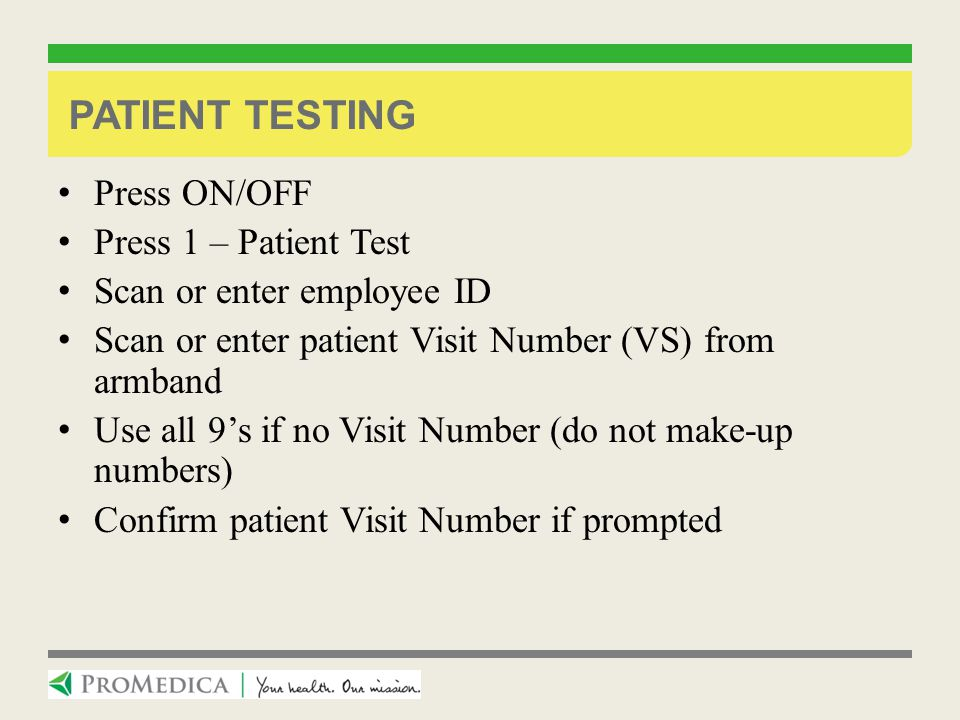 Patient Testing Press ON/OFF Press 1 – Patient Test