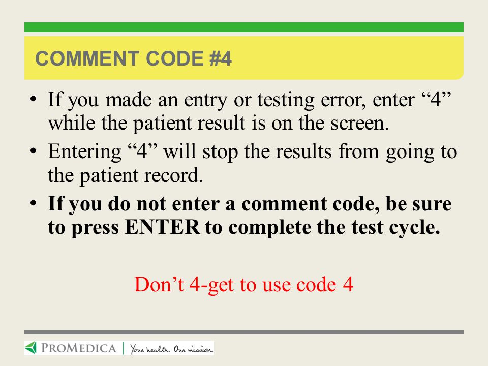Entering 4 will stop the results from going to the patient record.