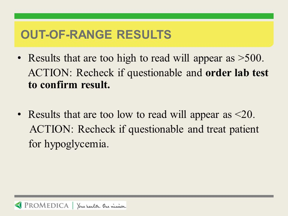 ACTION: Recheck if questionable and treat patient
