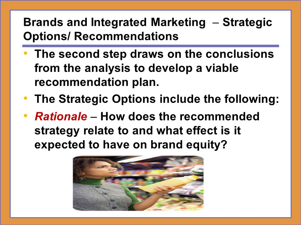 Brands and Integrated Marketing – Strategic Options/ Recommendations
