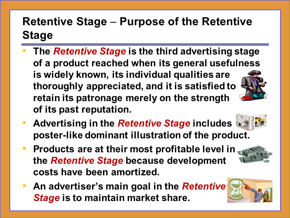 Retentive Stage – Purpose of the Retentive Stage