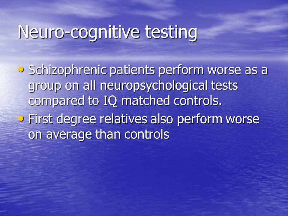 Neuro-cognitive testing