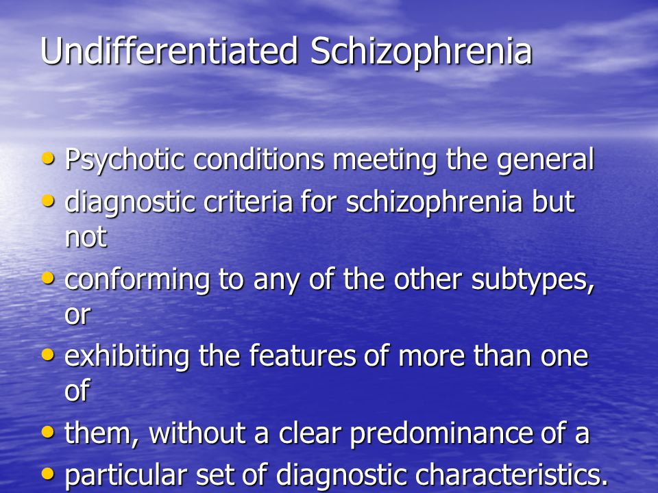 undifferentiated schizophrenia Schizophrenia introduction, providing overview information paranoid schizophrenia, schizophrenia symptoms, schizophrenia causes, etc.