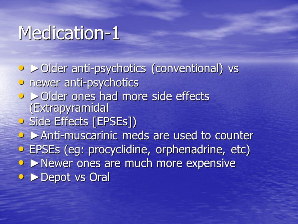 Medication-1 ►Older anti-psychotics (conventional) vs
