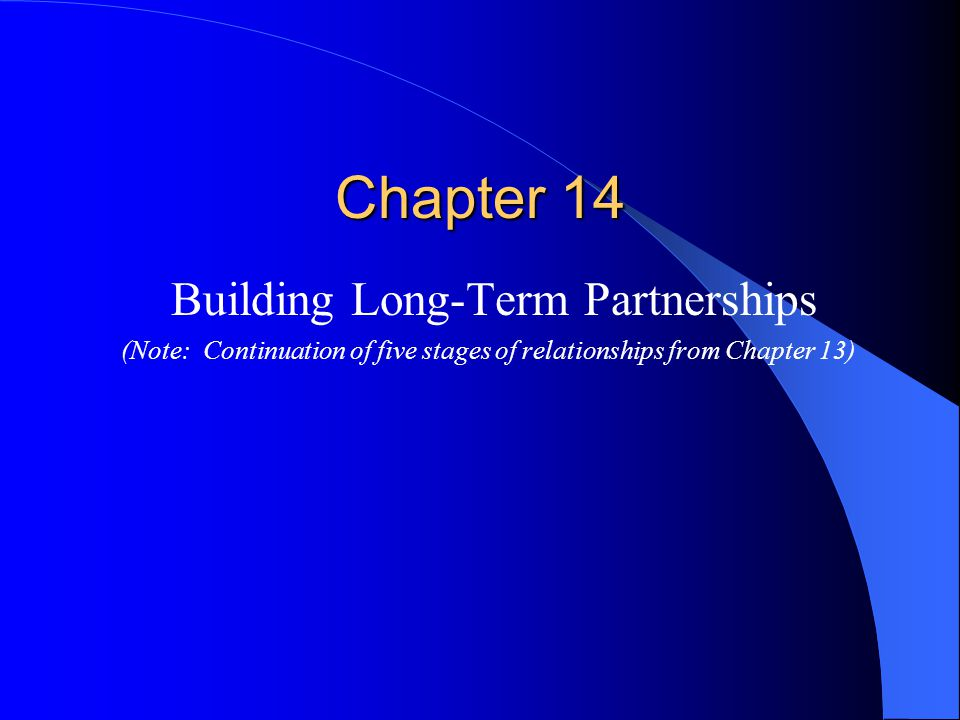 Chapter 14 Building Long-Term Partnerships