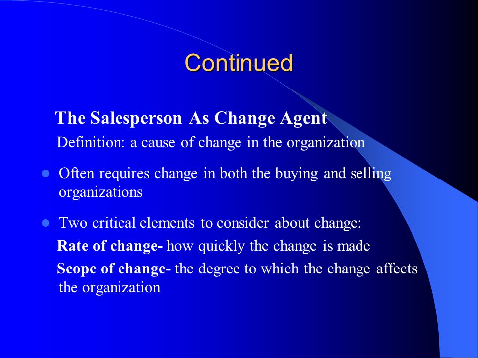 Continued The Salesperson As Change Agent