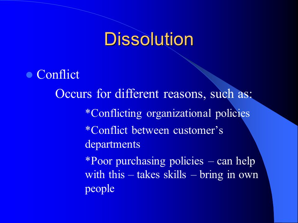 Dissolution Conflict Occurs for different reasons, such as:
