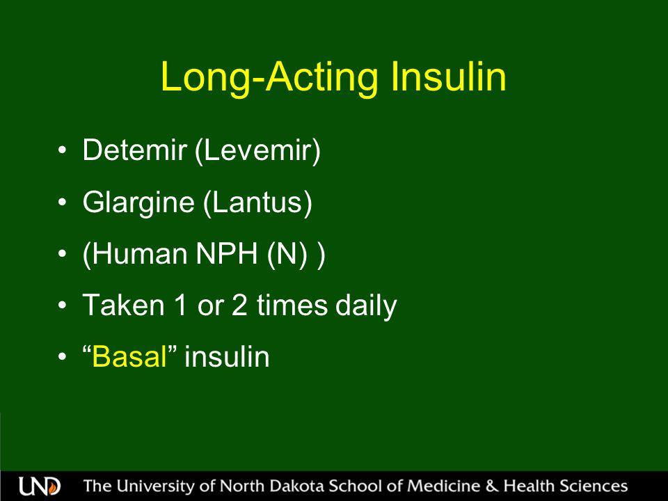 Long-Acting Insulin Detemir (Levemir) Glargine (Lantus)