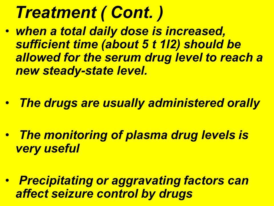 Treatment ( Cont. )