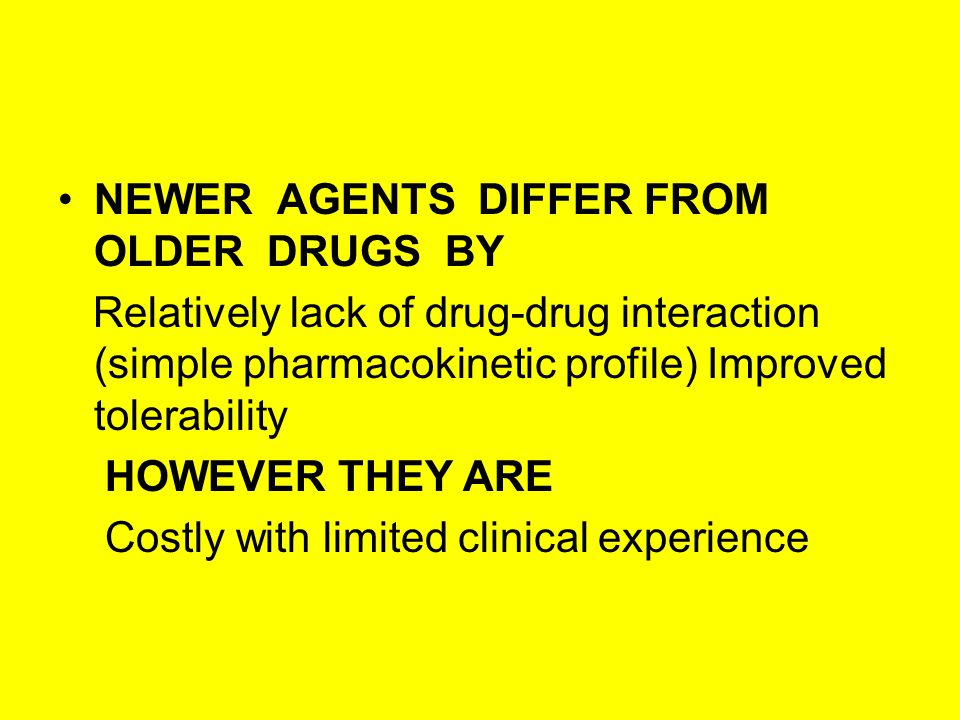 NEWER AGENTS DIFFER FROM OLDER DRUGS BY