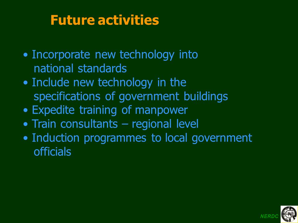 Future activities Incorporate new technology into national standards