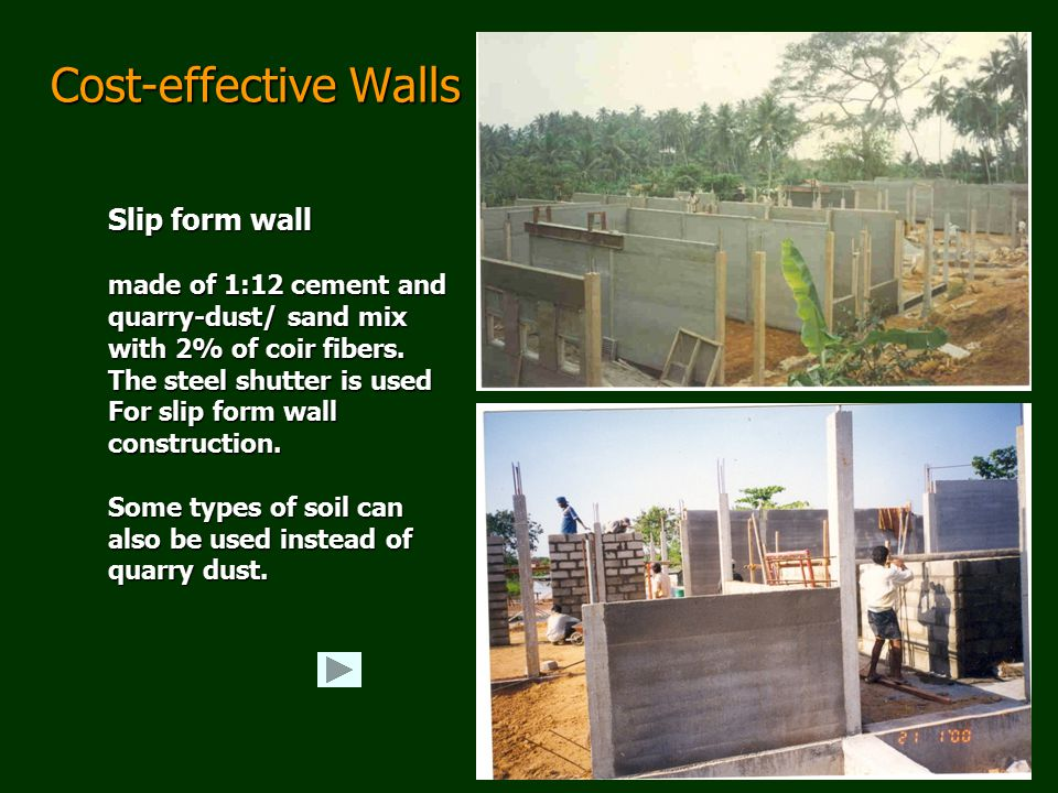 Cost-effective Walls Slip form wall made of 1:12 cement and