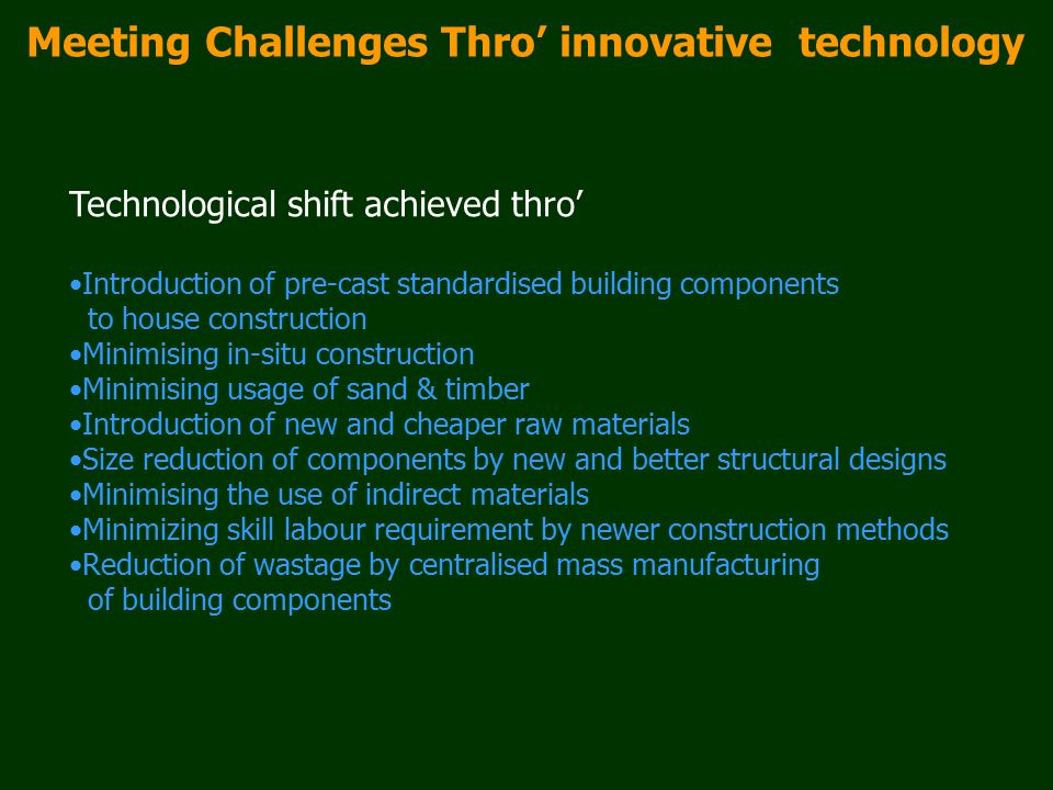 Meeting Challenges Thro' innovative technology