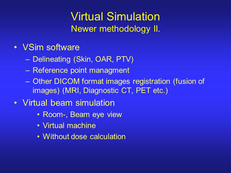 Virtual Simulation Newer methodology II.