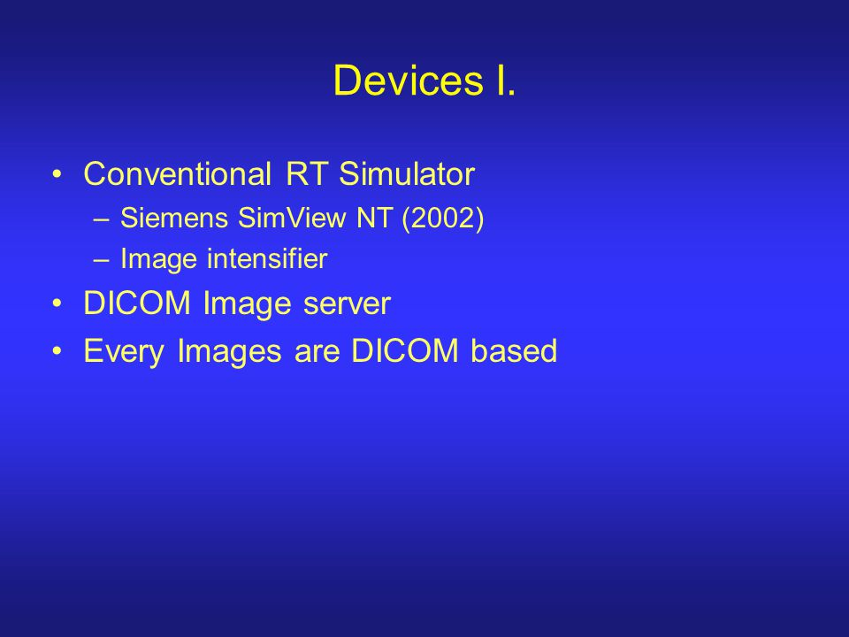 Devices I. Conventional RT Simulator DICOM Image server
