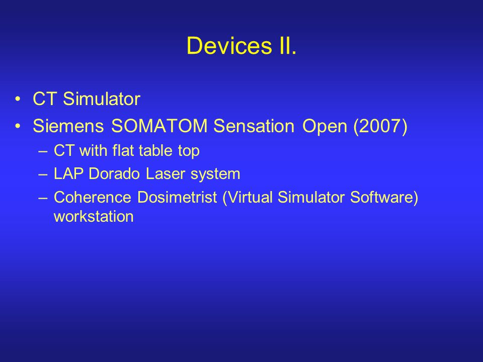 Devices II. CT Simulator Siemens SOMATOM Sensation Open (2007)