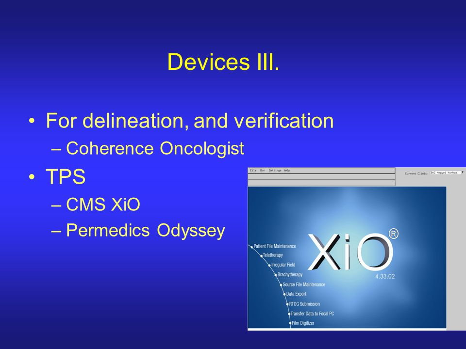 Devices III. For delineation, and verification TPS