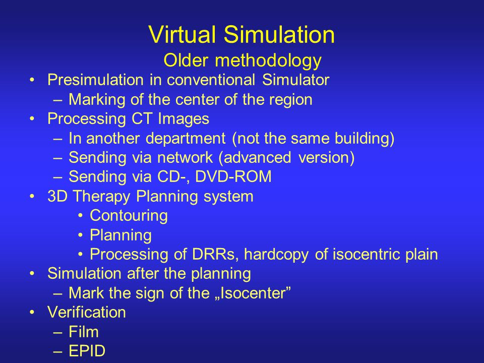 Virtual Simulation Older methodology