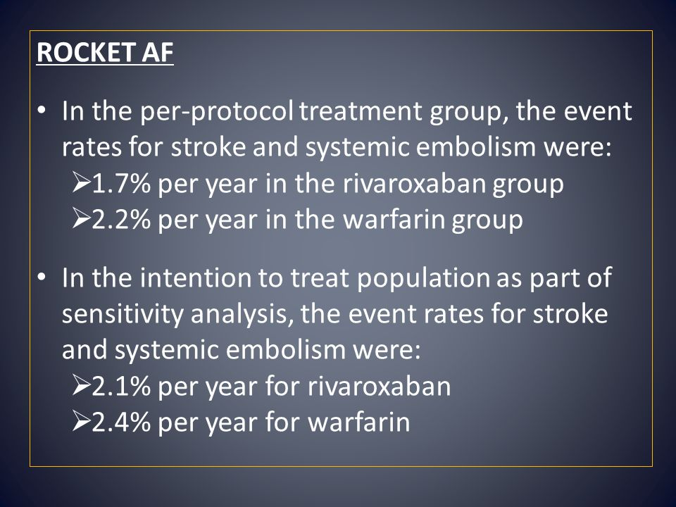 ROCKET AF In the per-protocol treatment group, the event rates for stroke and systemic embolism were: