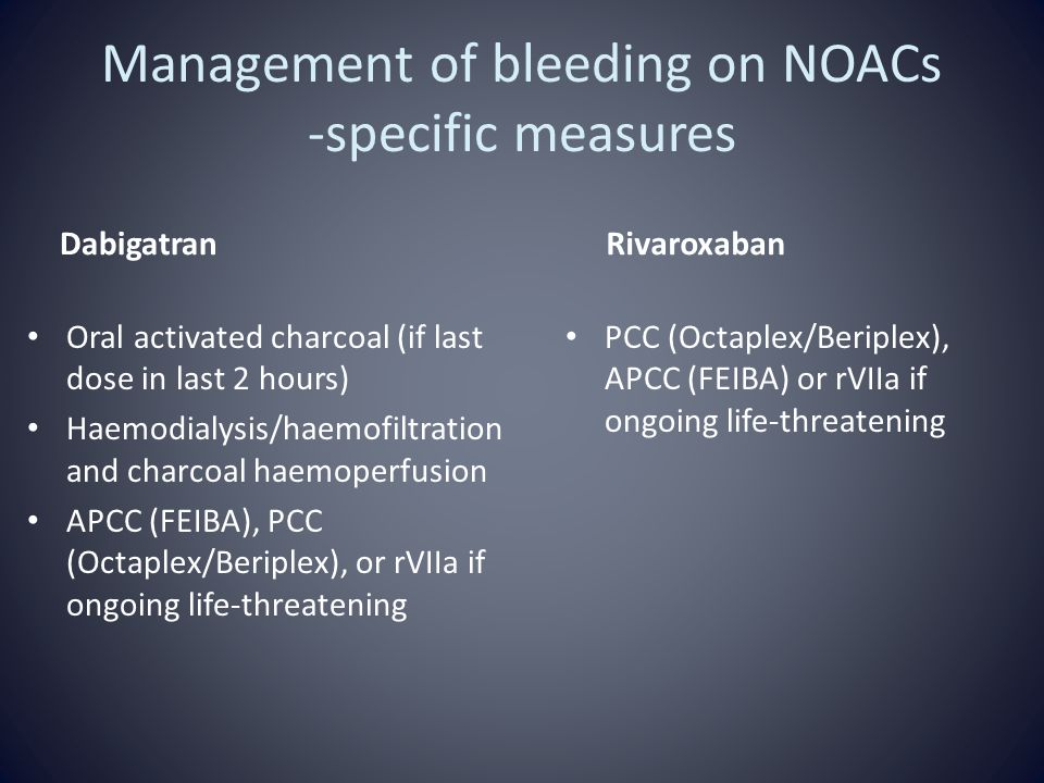 Management of bleeding on NOACs -specific measures